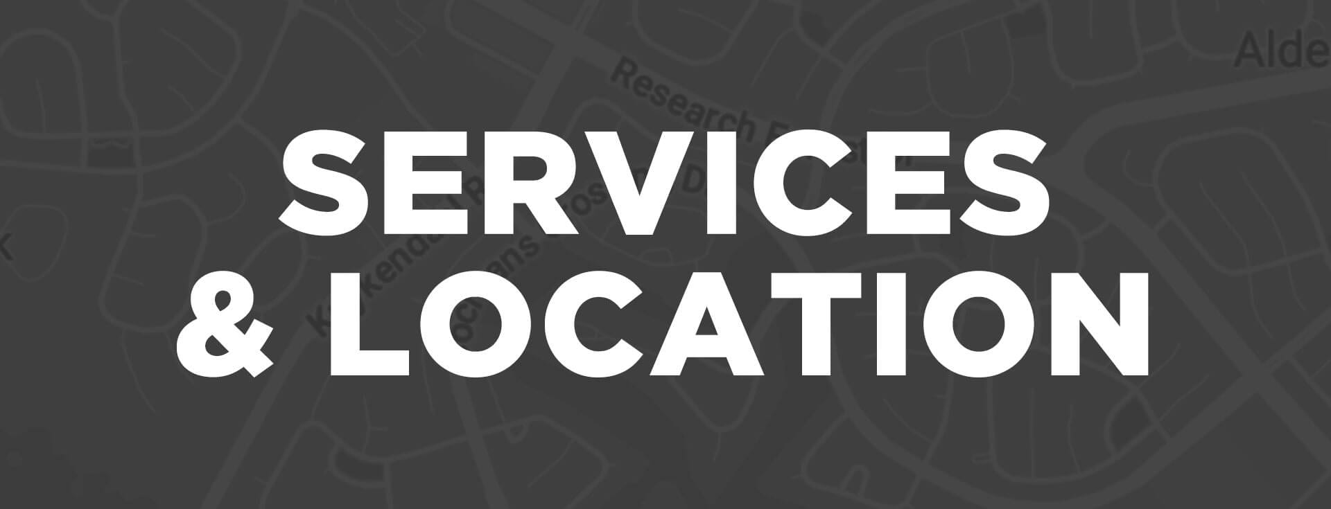 Services & Location
