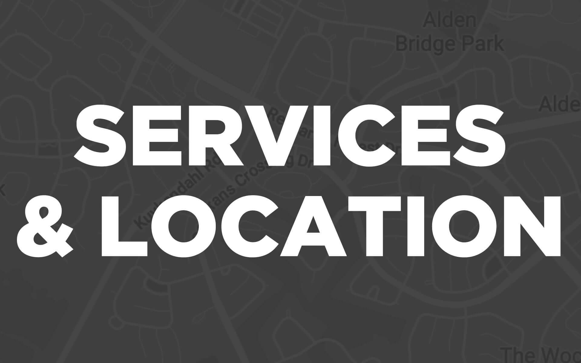 Services and Location