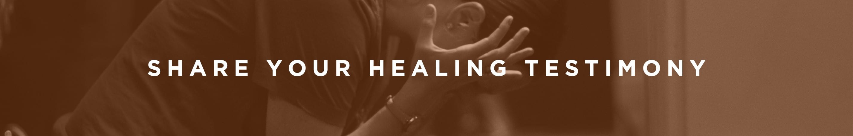 Share Your Healing Testimony