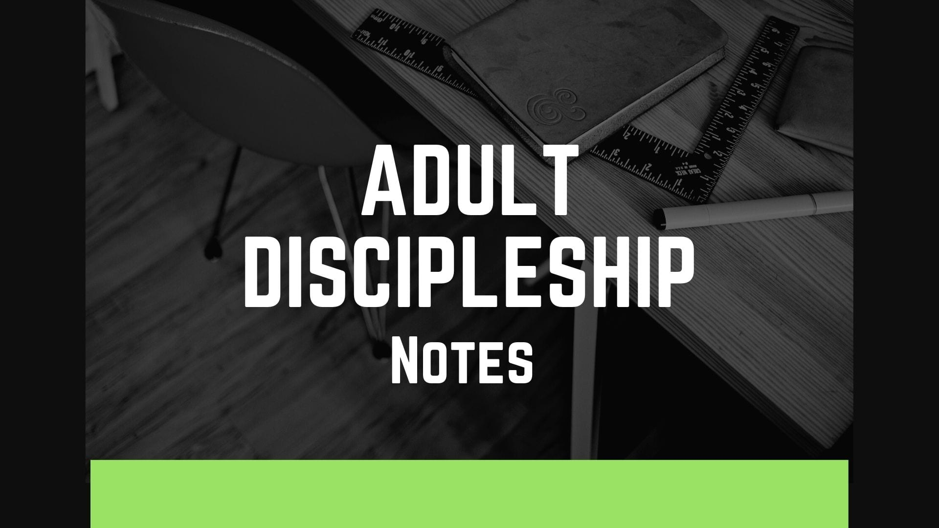 Adult Discipleship Notes