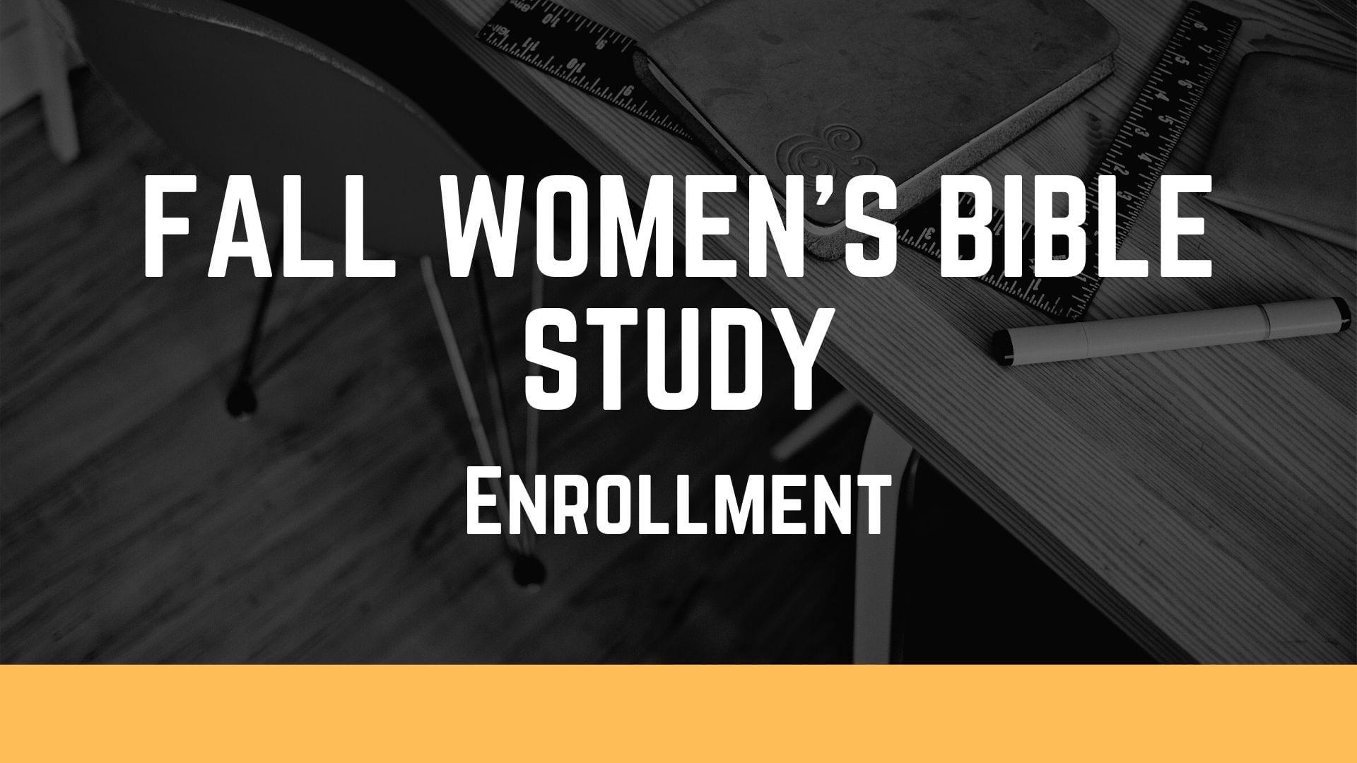 Fall Women's Bible Study Enrollment