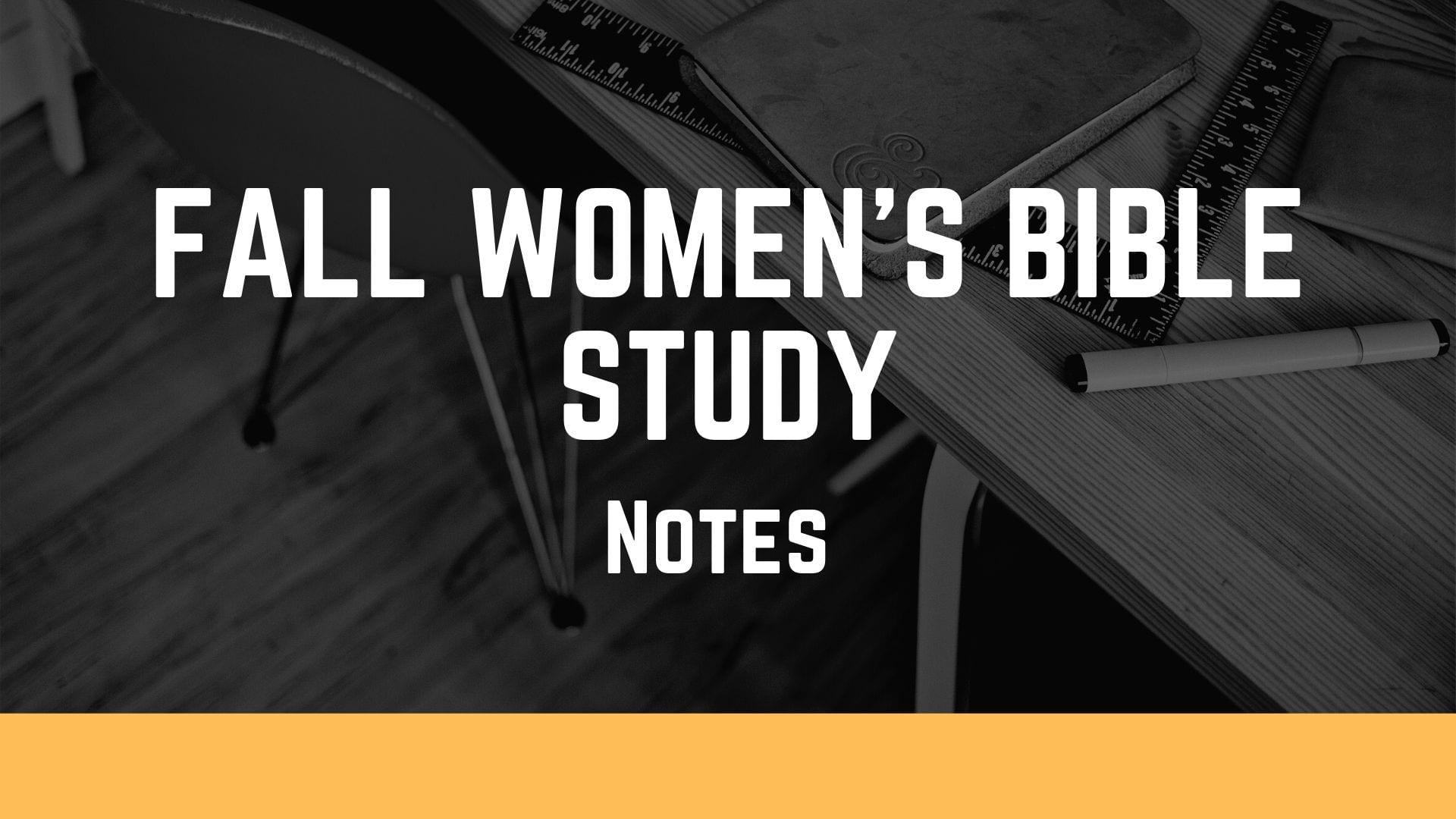 Fall Women's Bible Study Notes